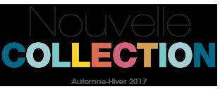 Nouvelle Collection Automne-Hiver 2017
