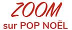 ZOOM sur POP XMAS!