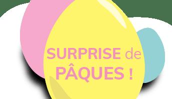 SURPRISE de PÂQUES !