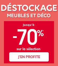 DÉSTOCKAGE MEUBLES ET DÉCO ! jusqu'à -70%*