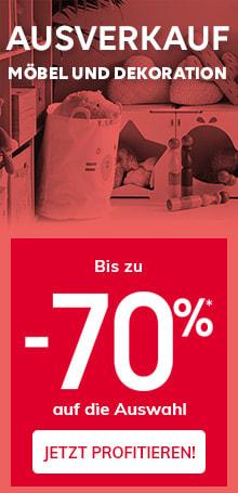 Ausverkauf Möbel und Dekoration! Bis zu -70%*
