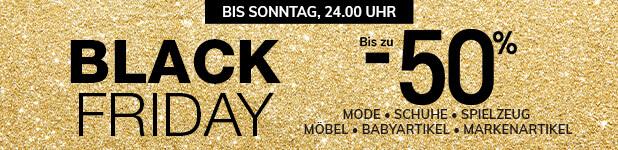 BLACK FRIDAY : Bis zu -50% - Mode, Schuhe, Spielzeug, Möbel, Babyartikel, Markenartikel